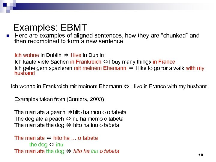 "Examples: EBMT n Here are examples of aligned sentences, how they are ""chunked"" and"