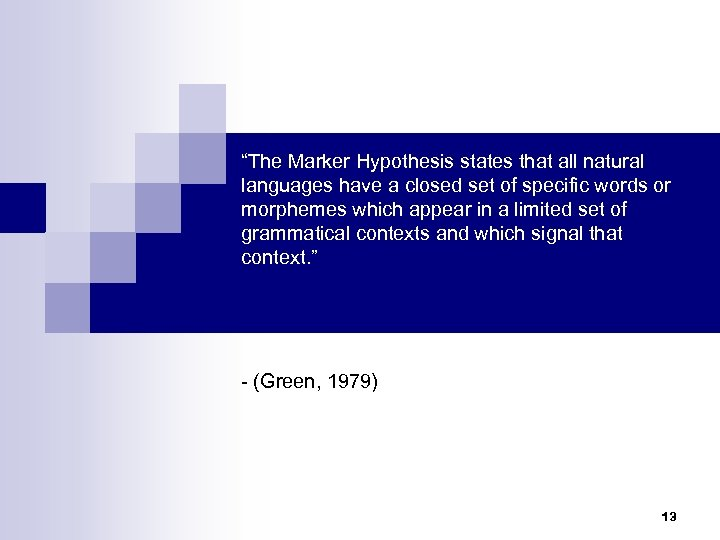 """""""The Marker Hypothesis states that all natural languages have a closed set of specific"""