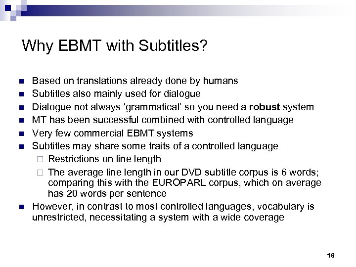 Why EBMT with Subtitles? n n n n Based on translations already done by