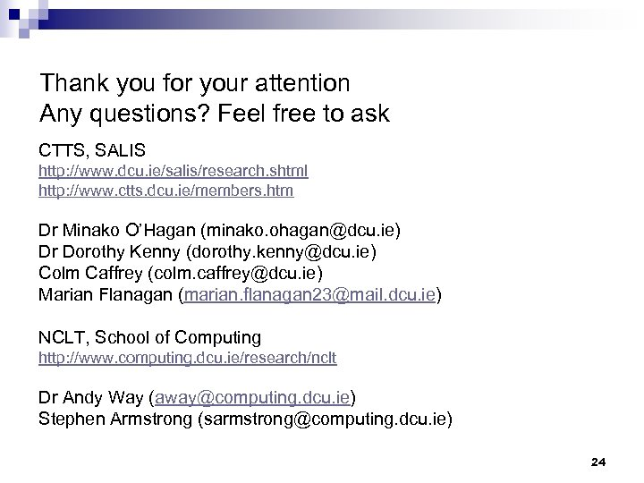 Thank you for your attention Any questions? Feel free to ask CTTS, SALIS http: