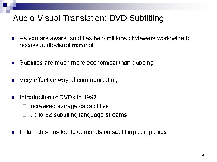 Audio-Visual Translation: DVD Subtitling n As you are aware, subtitles help millions of viewers