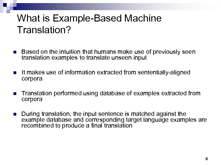 What is Example-Based Machine Translation? n Based on the intuition that humans make use