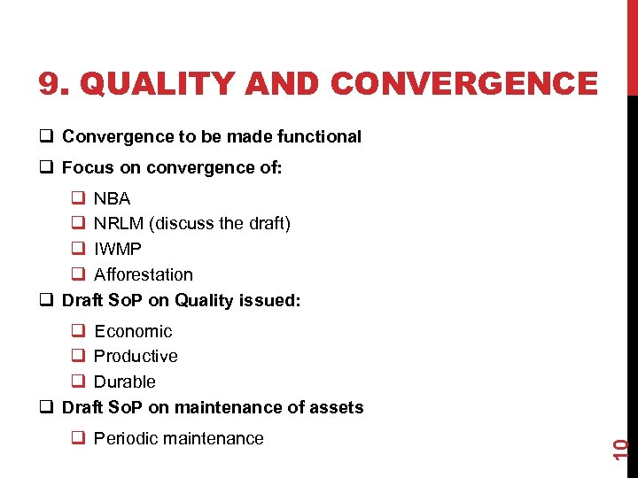 9. QUALITY AND CONVERGENCE q Convergence to be made functional q Focus on convergence