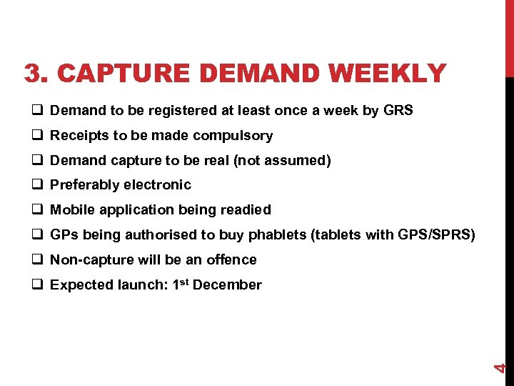 3. CAPTURE DEMAND WEEKLY q Demand to be registered at least once a week