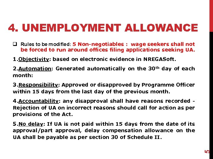 4. UNEMPLOYMENT ALLOWANCE q Rules to be modified: 5 Non-negotiables : wage seekers shall