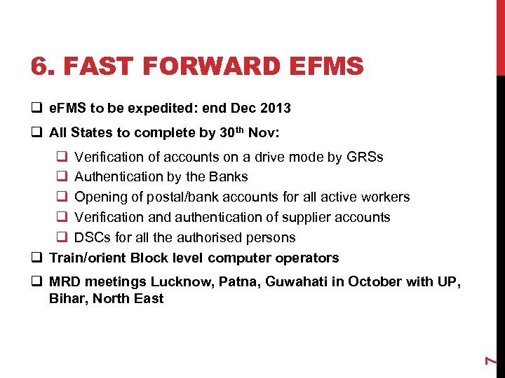 6. FAST FORWARD EFMS q e. FMS to be expedited: end Dec 2013 q