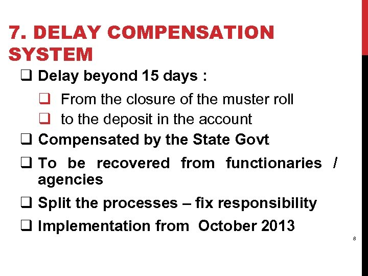 7. DELAY COMPENSATION SYSTEM q Delay beyond 15 days : q From the closure