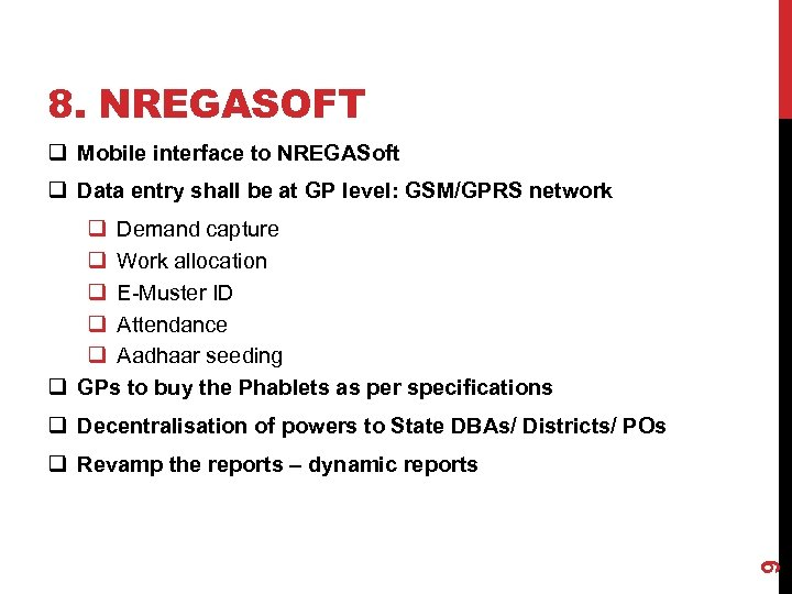 8. NREGASOFT q Mobile interface to NREGASoft q Data entry shall be at GP