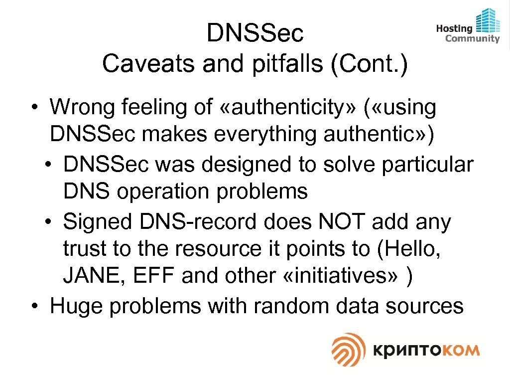 DNSSec Caveats and pitfalls (Cont. ) • Wrong feeling of «authenticity» ( «using DNSSec