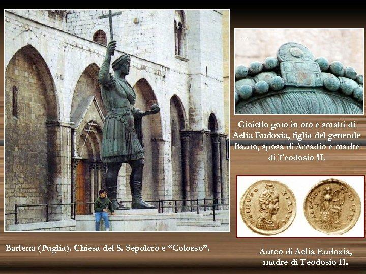 Gioiello goto in oro e smalti di Aelia Eudoxia, figlia del generale Bauto, sposa