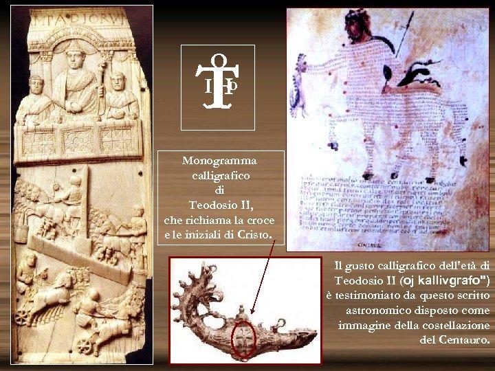 O D IH T Monogramma calligrafico di Teodosio II, che richiama la croce e