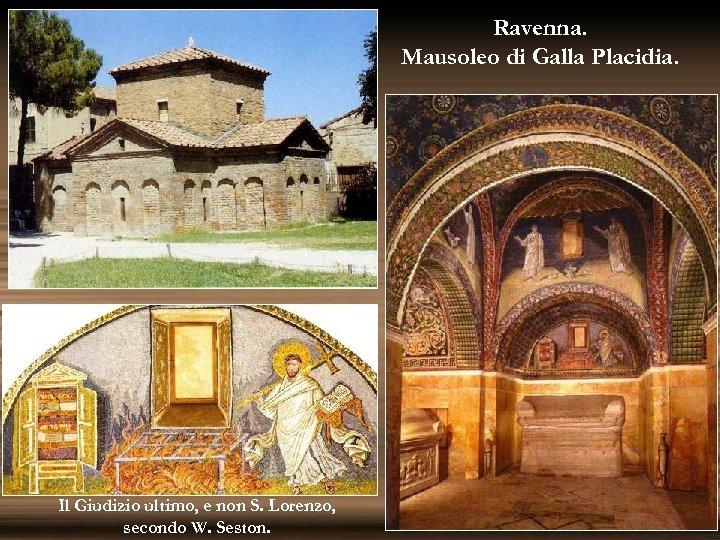 Ravenna. Mausoleo di Galla Placidia. Il Giudizio ultimo, e non S. Lorenzo, secondo W.