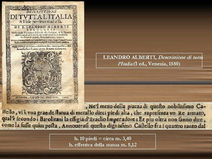 LEANDRO ALBERTI, Descrittione di tutta l'Italia (I ed. , Venezia, 1550) h. 10 piedi