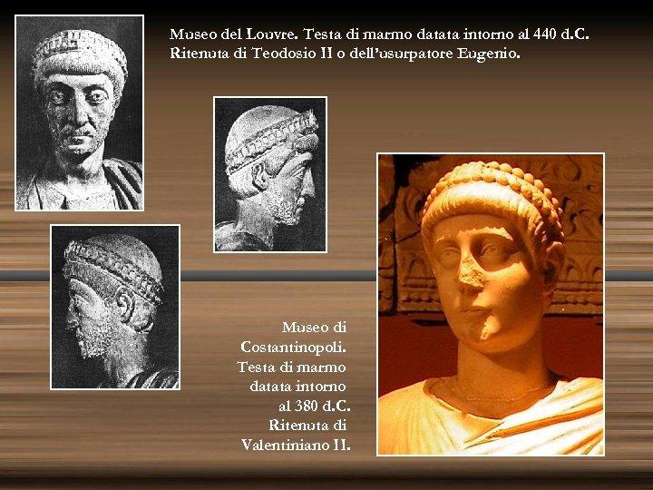 Museo del Louvre. Testa di marmo datata intorno al 440 d. C. Ritenuta di