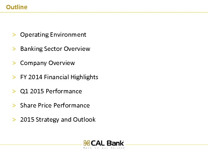 Outline > Operating Environment > Banking Sector Overview > Company Overview > FY 2014