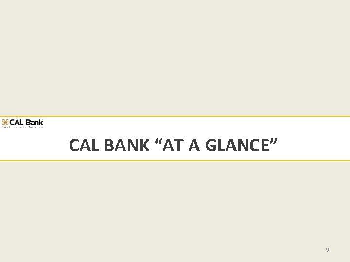 """CAL BANK """"AT A GLANCE"""" 9"""