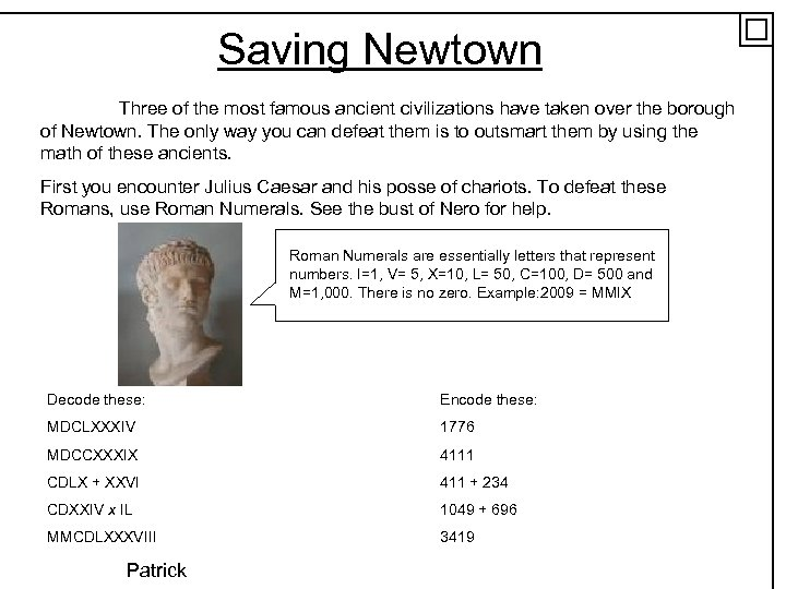 Saving Newtown Three of the most famous ancient civilizations have taken over the borough
