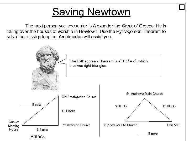 Saving Newtown The next person you encounter is Alexander the Great of Greece. He