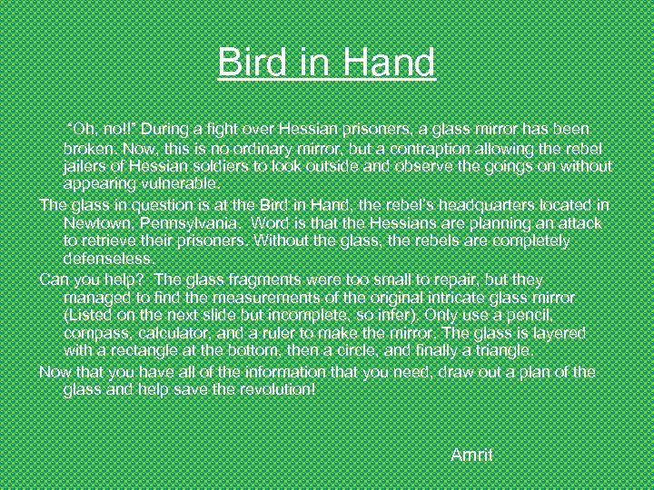 """Bird in Hand """"Oh, no!!"""" During a fight over Hessian prisoners, a glass mirror"""