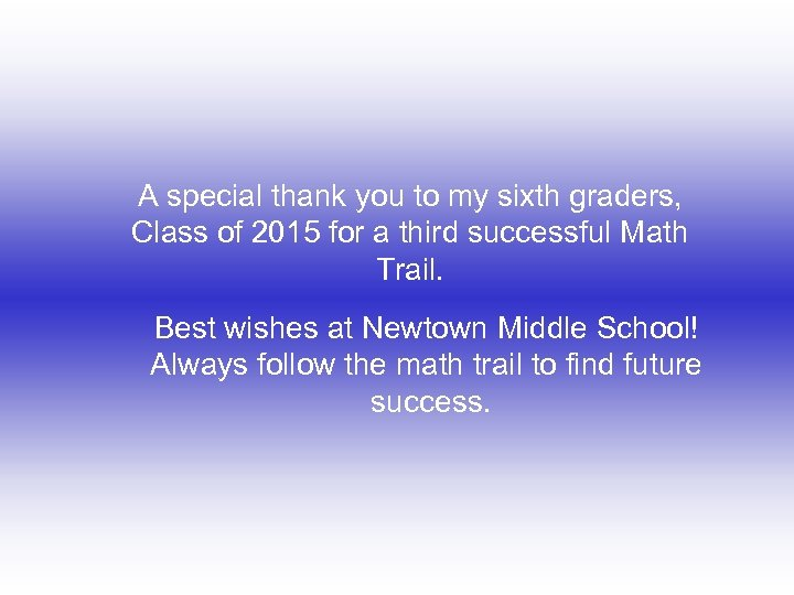A special thank you to my sixth graders, Class of 2015 for a third