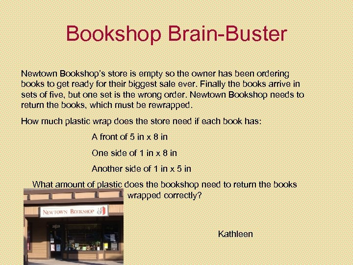 Bookshop Brain-Buster Newtown Bookshop's store is empty so the owner has been ordering books