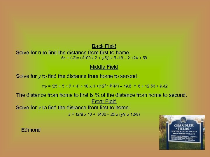 Back Field Solve for n to find the distance from first to home: 5