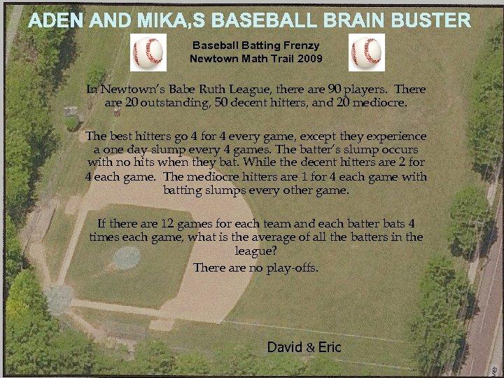 ADEN AND MIKA'S BASEBALL BRAIN BUSTER Baseball Batting Frenzy Newtown Math Trail 2009 In
