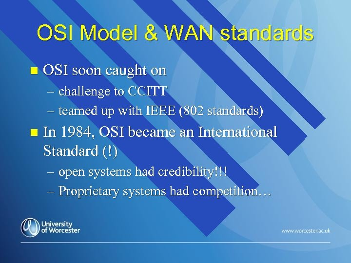 OSI Model & WAN standards n OSI soon caught on – challenge to CCITT