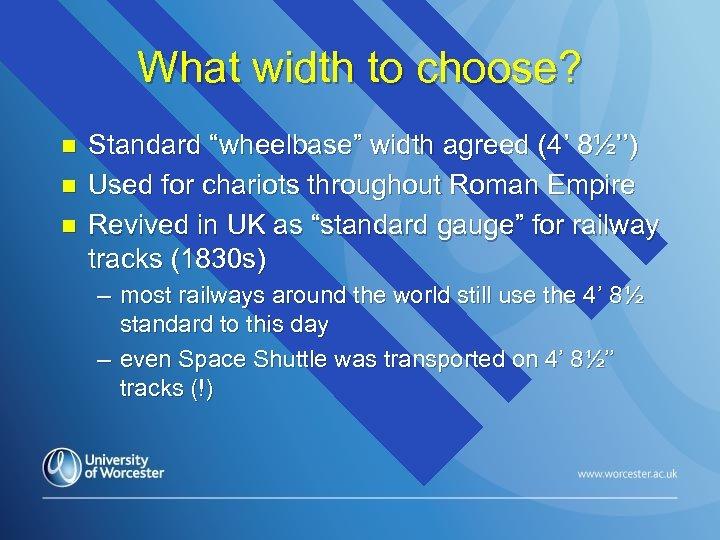 """What width to choose? n n n Standard """"wheelbase"""" width agreed (4' 8½'') Used"""