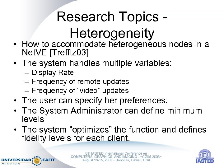 Research Topics Heterogeneity • How to accommodate heterogeneous nodes in a Net. VE [Trefftz