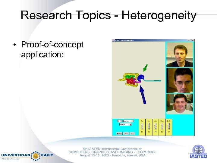 Research Topics - Heterogeneity • Proof-of-concept application: