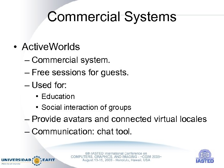 Commercial Systems • Active. Worlds – Commercial system. – Free sessions for guests. –