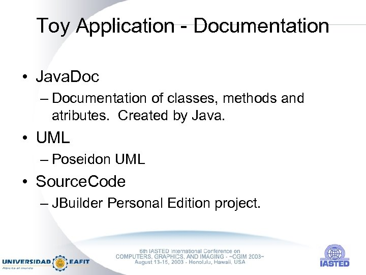 Toy Application - Documentation • Java. Doc – Documentation of classes, methods and atributes.