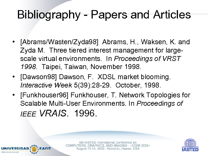 Bibliography - Papers and Articles • [Abrams/Wasten/Zyda 98] Abrams, H. , Waksen, K. and