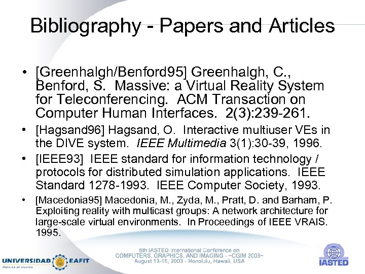 Bibliography - Papers and Articles • [Greenhalgh/Benford 95] Greenhalgh, C. , Benford, S. Massive: