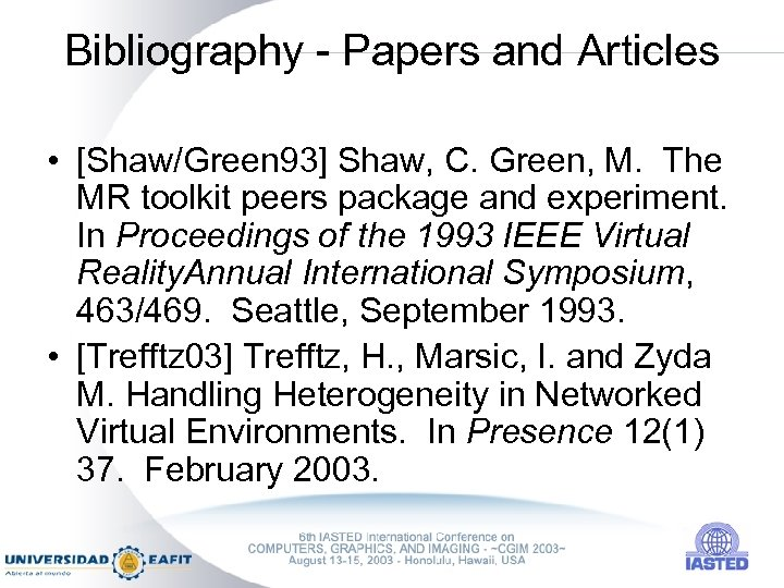 Bibliography - Papers and Articles • [Shaw/Green 93] Shaw, C. Green, M. The MR