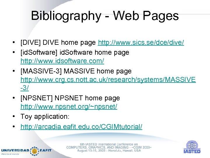 Bibliography - Web Pages • [DIVE] DIVE home page http: //www. sics. se/dce/dive/ •