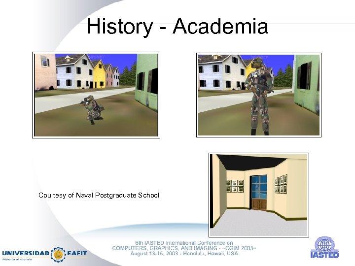 History - Academia Courtesy of Naval Postgraduate School.