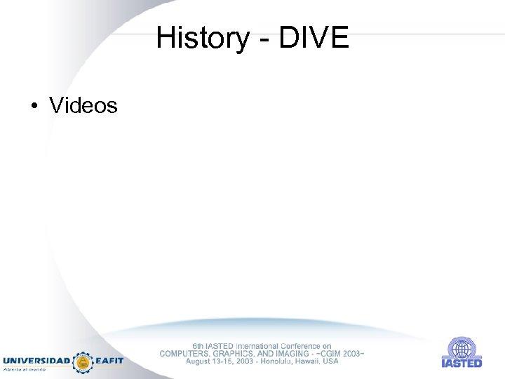 History - DIVE • Videos