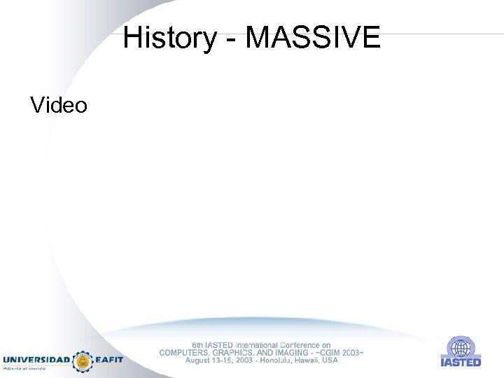 History - MASSIVE Video