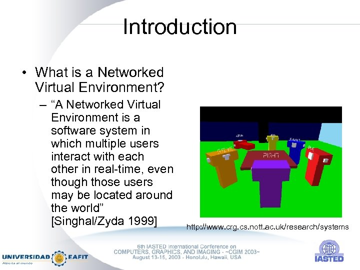 """Introduction • What is a Networked Virtual Environment? – """"A Networked Virtual Environment is"""