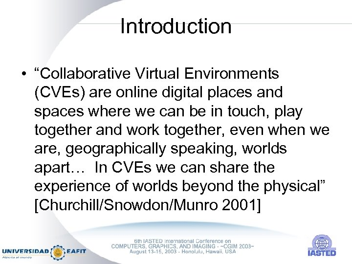 """Introduction • """"Collaborative Virtual Environments (CVEs) are online digital places and spaces where we"""