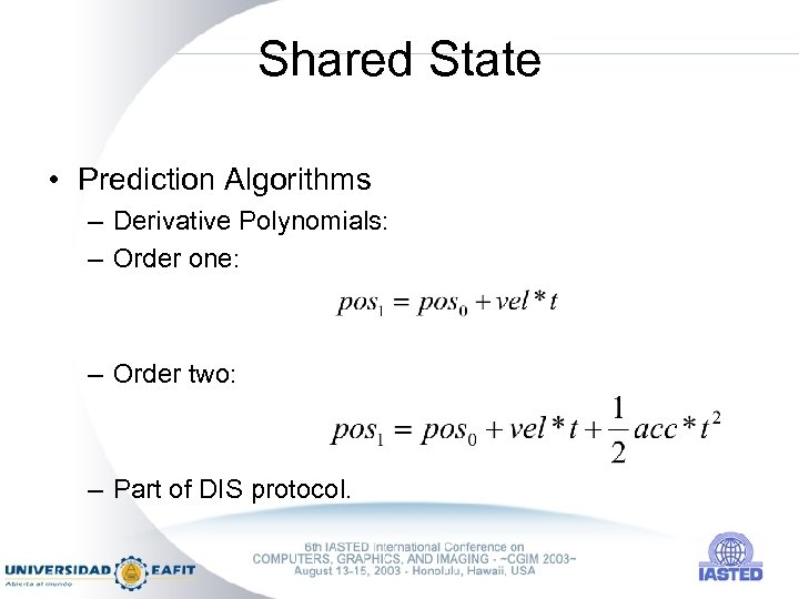 Shared State • Prediction Algorithms – Derivative Polynomials: – Order one: – Order two: