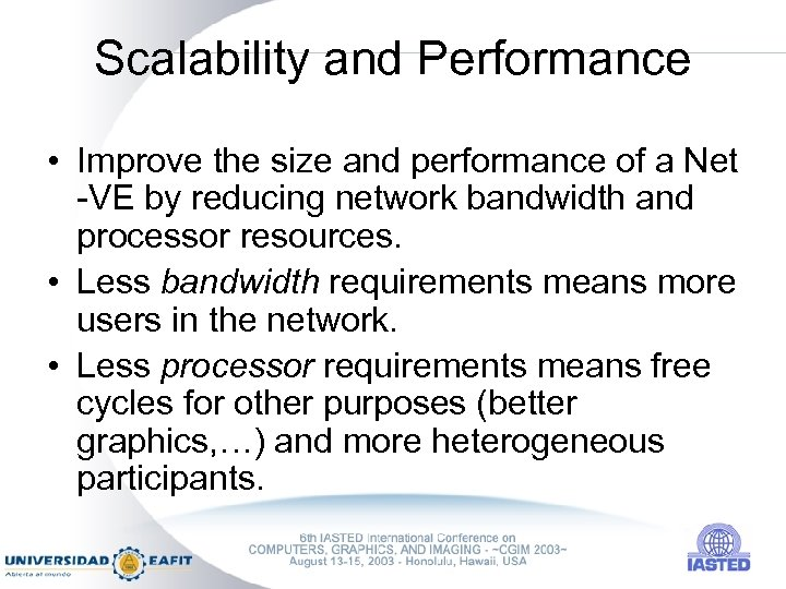 Scalability and Performance • Improve the size and performance of a Net -VE by