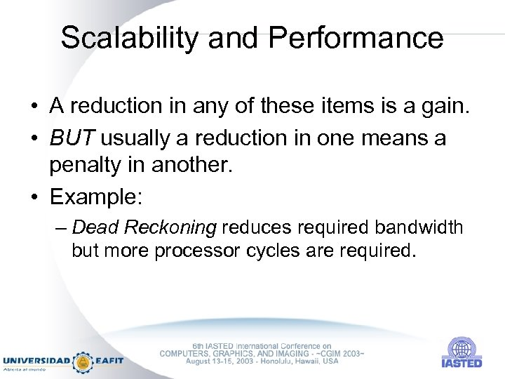 Scalability and Performance • A reduction in any of these items is a gain.