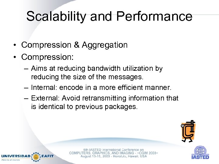 Scalability and Performance • Compression & Aggregation • Compression: – Aims at reducing bandwidth