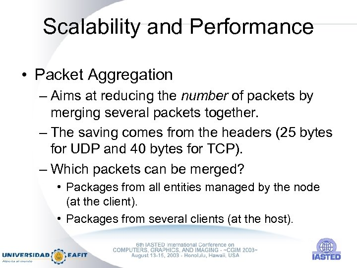 Scalability and Performance • Packet Aggregation – Aims at reducing the number of packets