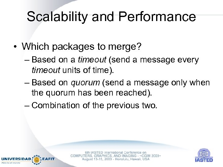 Scalability and Performance • Which packages to merge? – Based on a timeout (send