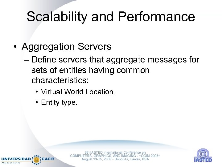 Scalability and Performance • Aggregation Servers – Define servers that aggregate messages for sets