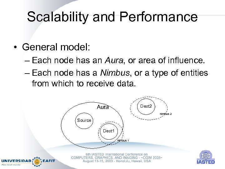 Scalability and Performance • General model: – Each node has an Aura, or area